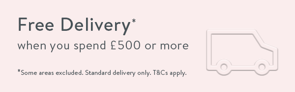 Free delivery when you spend £500 or more. Some areas excluded, standard delivery only, t&cs apply.